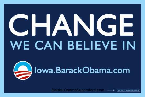 BARACK OBAMA CHANGE WE CAN BELIEVE IN CAMPAIGN POSTER