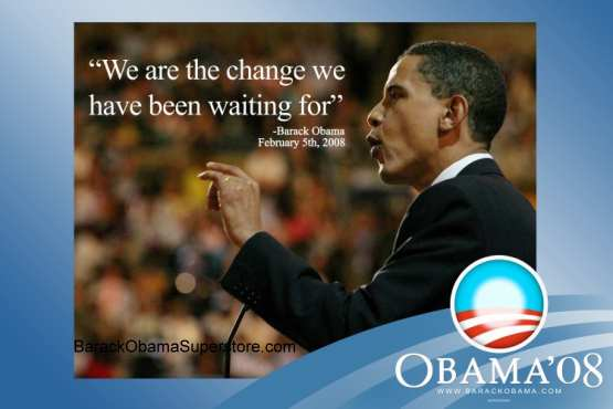 BARACK OBAMA WE ARE THE CHANGE 2008  POSTER