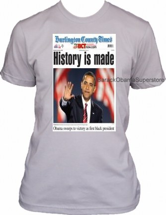 BARACK OBAMA COLLECTIBLE HISTORY IS MADE T-SHIRT